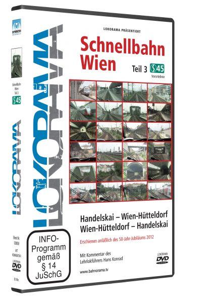 Schnellbahn Wien Teil 3 S45, Handelskai – Wien-Hütteldorf – Handelskai | DVD