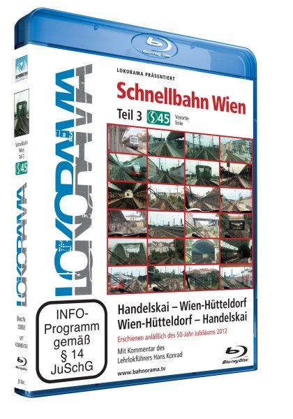 Schnellbahn Wien Teil 3 S45, Handelskai – Wien-Hütteldorf – Handelskai | Blu-ray